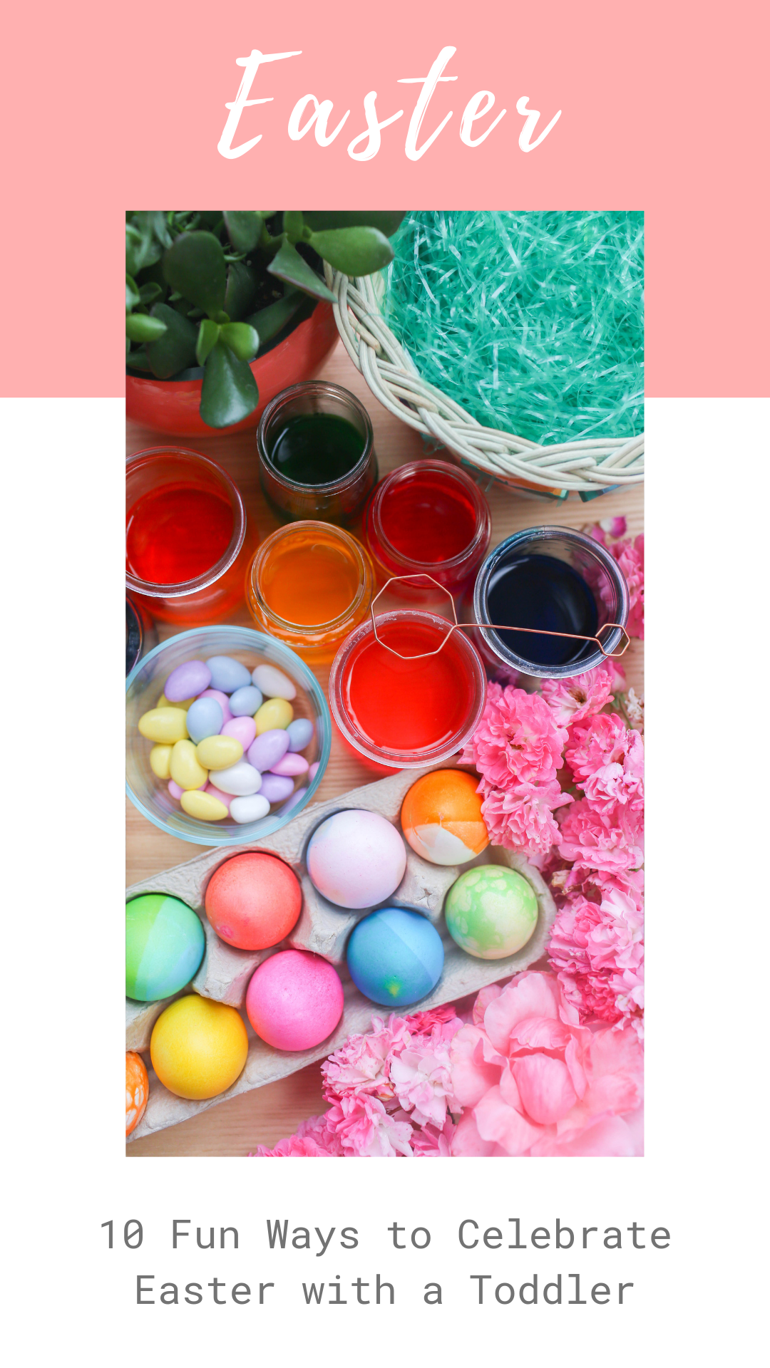 10 Fun Ways to Celebrate Easter with a Toddler Pin.png