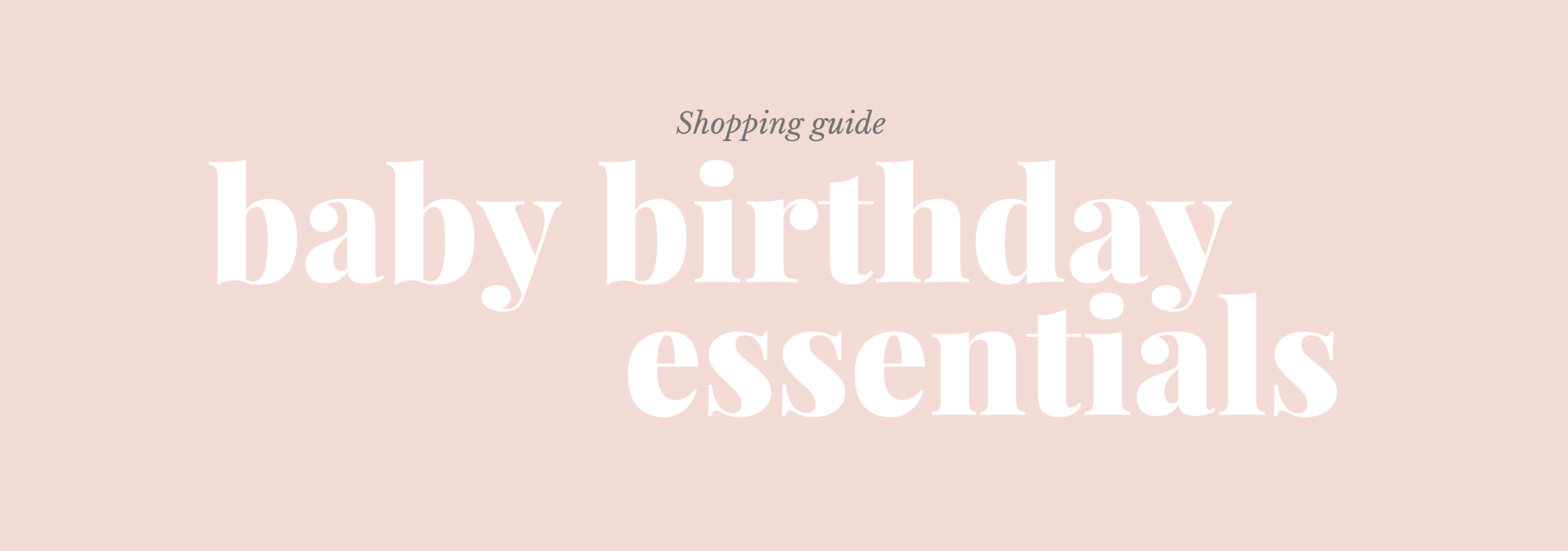 Shopping guide to baby's first birthday!