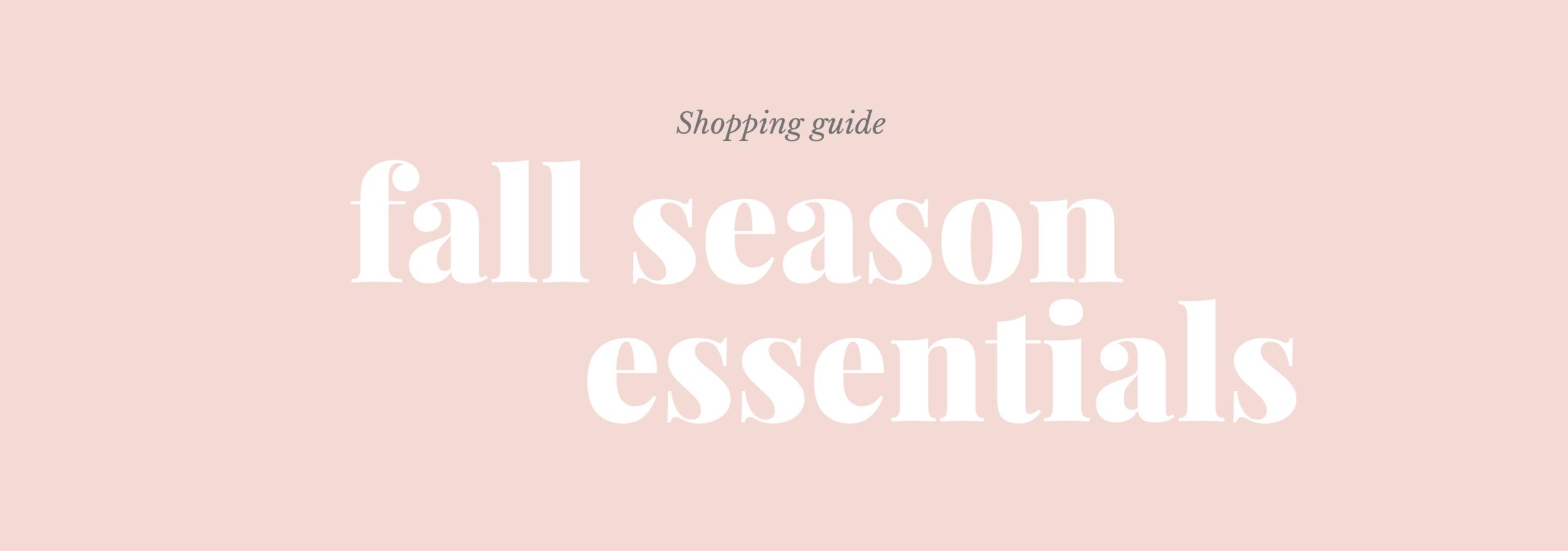 Fall Season Essentials Shopping Guide.png