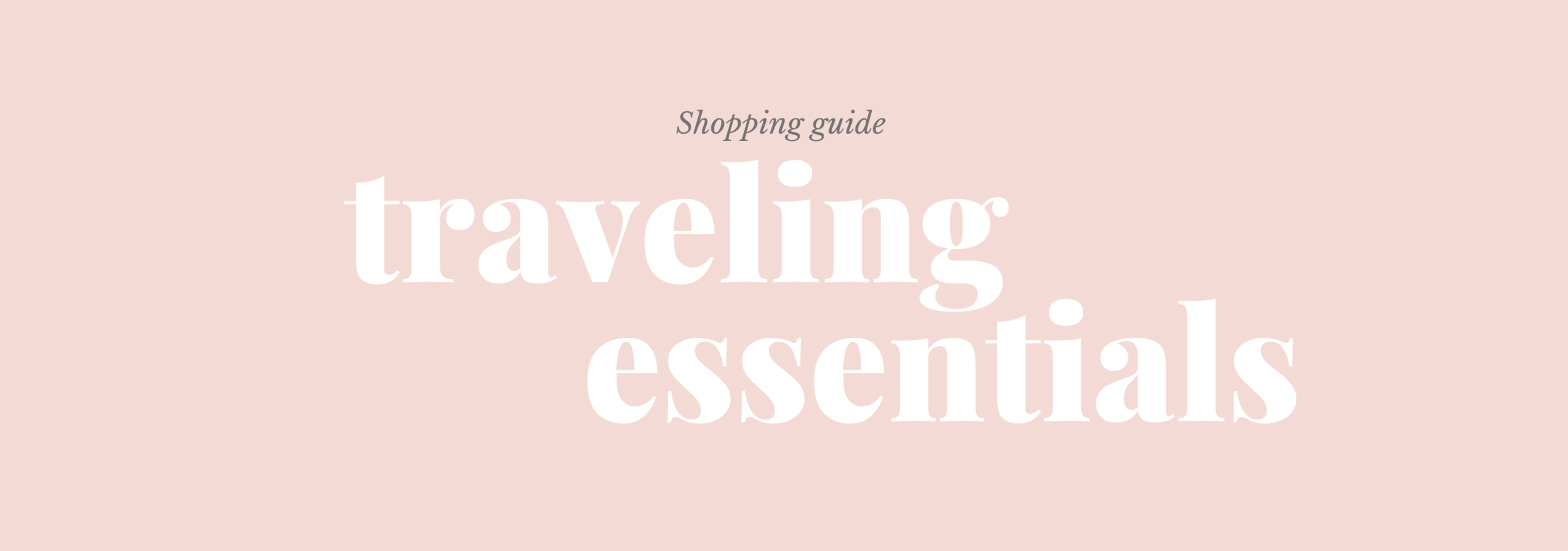 Shopping guide for traveling essentials!