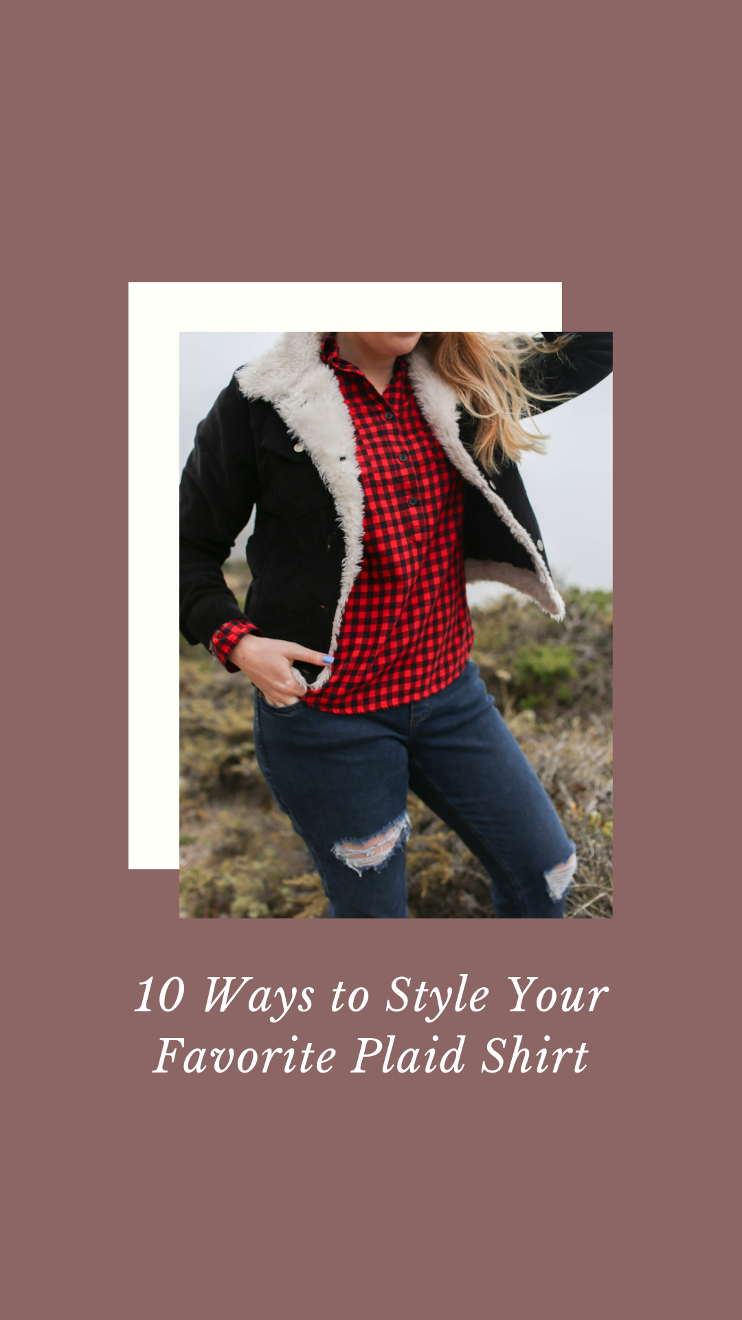 Gennifer Rose_10 Ways to Style Your Favorite Plaid Shirt.png