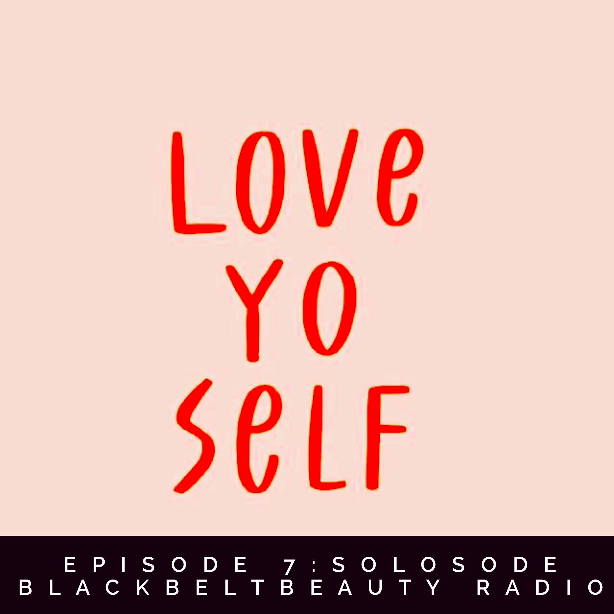 BBB RADIO SOLOSODE- V DAY LOVE YO SELF ARTWORK.PNG