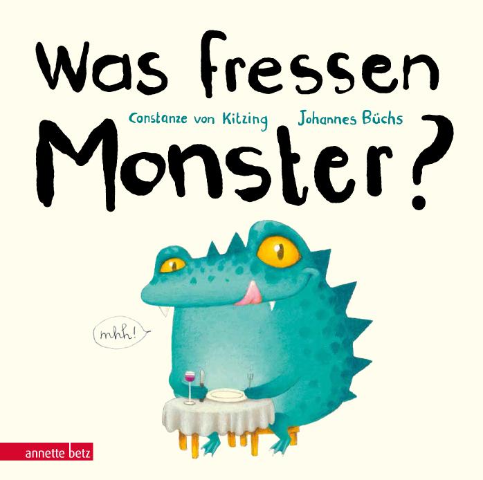 Was fressen Monster? Annette Betz 2018