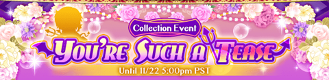 "The November 2018 collection event: ""You're Such a Tease."""