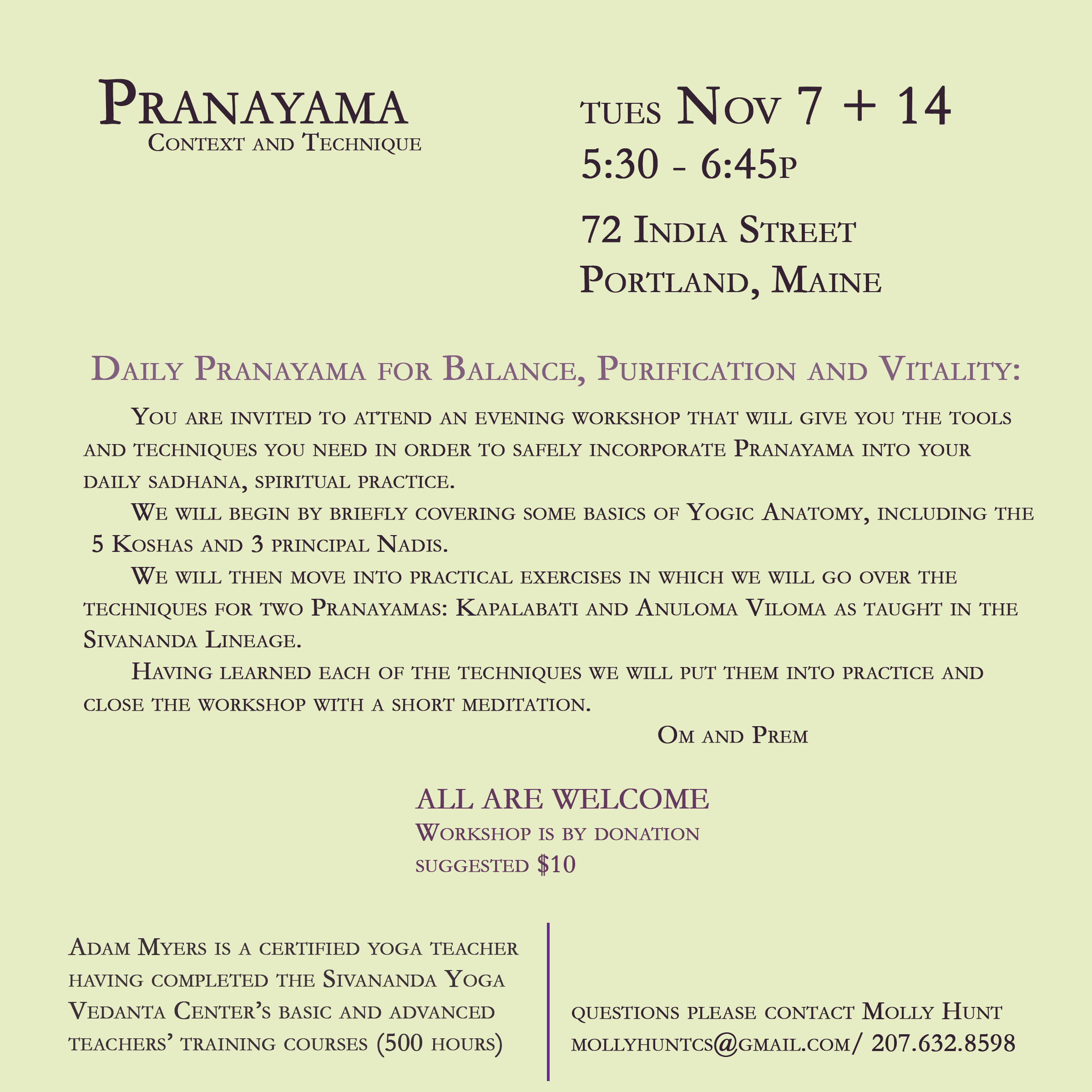 - Pranayama with Adam Myers, a workshop on Nov 7 + Nov 14. Attend either or both sessions. Workshop is offered by donation.