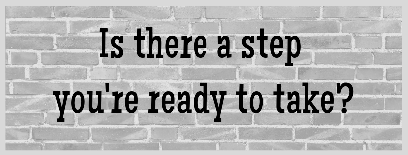 Is there a step you're ready to take?.png