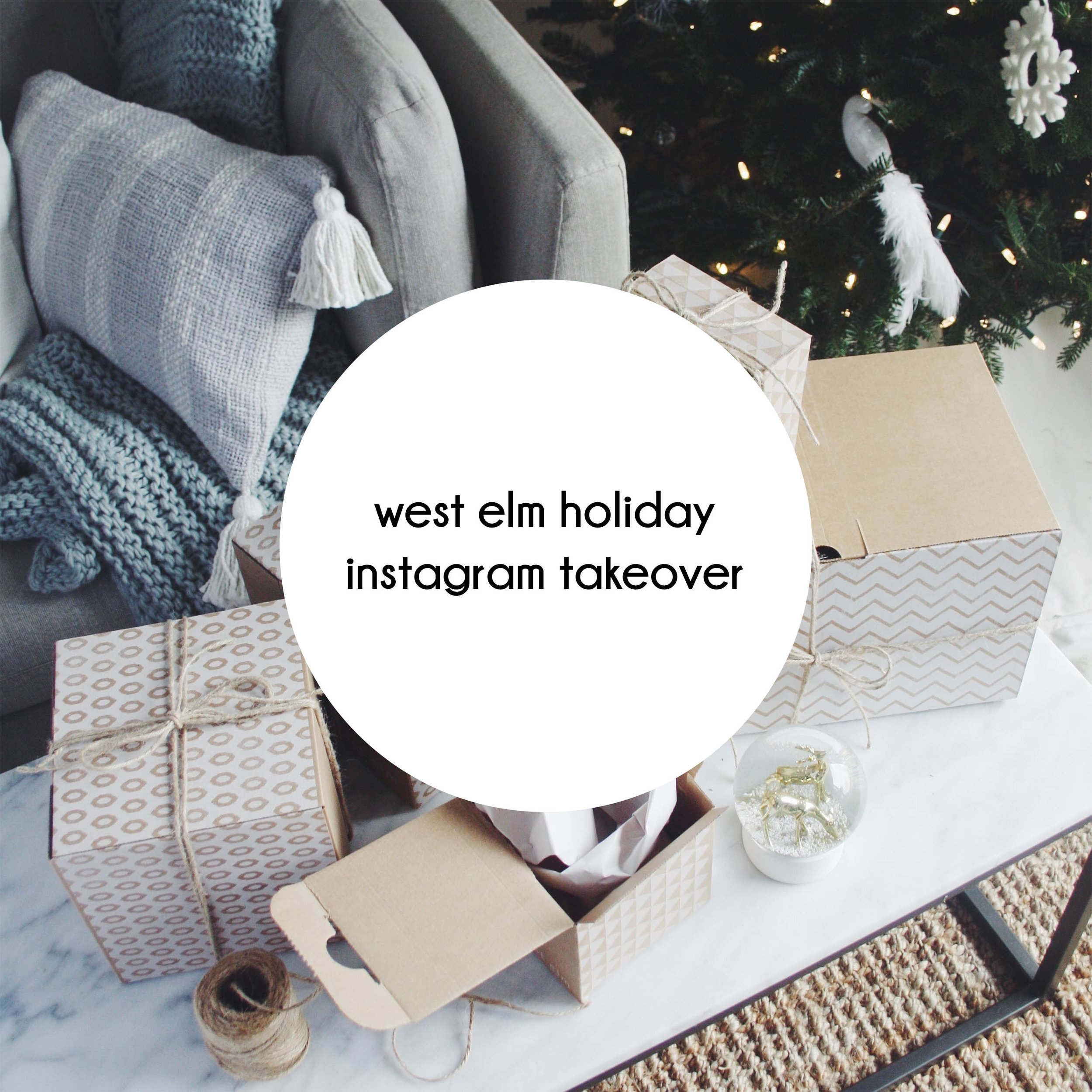 button west elm holiday instagram takeover mouseover