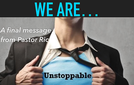 Unstoppable   Pastor Installation  Ric Guerra March 6, 2016