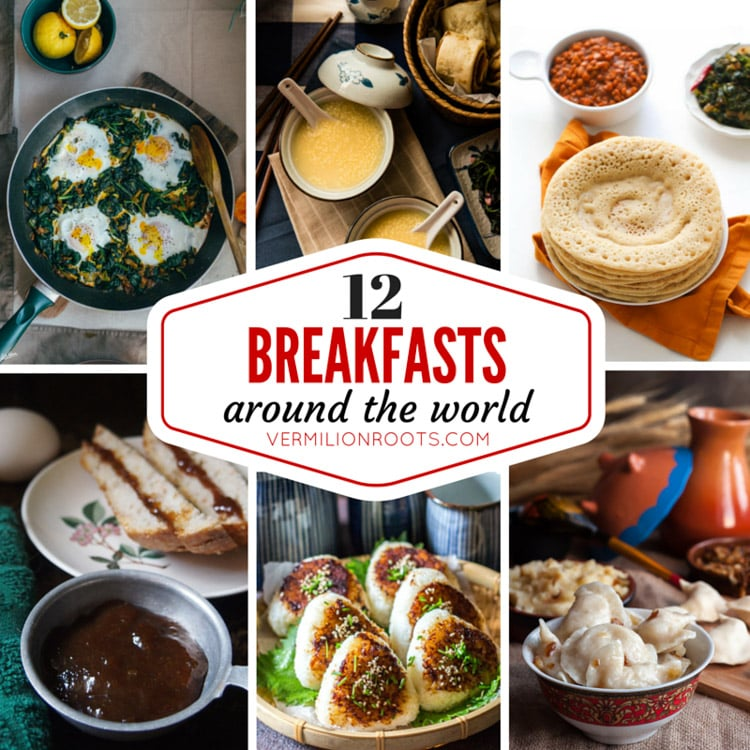 Breakfast Recipes from Around the World | vermilionroots.com.