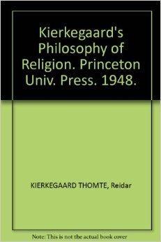 Kierkegaard's Philosophy of Religion by Reidar Thomte