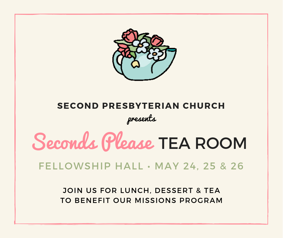 "Join us May 24, 25 & 26 for lunch, dessert & tea.    Friday & Saturday from 11:00 - 2:00 p.m.    Sunday from 12:30 - 3:00 p.m.   We would love to see you there! Spread the word to family and friends to come join us for FUN, FOOD & FELLOWSHIP!  The  ""Seconds Please"" Tea Room  is an annual lunch and dessert open to the public in conjunction with the Spoleto Festival Craft Fair in Wragg Square. The menu includes tomato pie, quiche, she-crab soup, and the pastor's sour cream apple pie and many other delicious homemade sandwich, soup, and dessert offerings. The Tea Room benefits the Second Presbyterian Church of Charleston missions program.  Everyone is welcome."