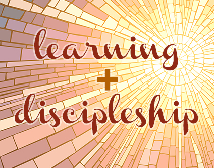 Learning and Discipleship