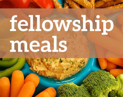 Fellowship Meals