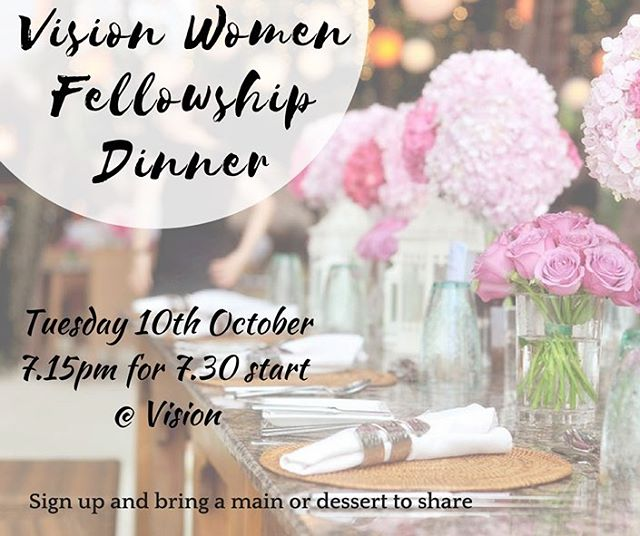 Hey lovely Vision women, Don't forget to put your name down for our October fellowship dinner. #valuedandflourishing #valiantwoman #community