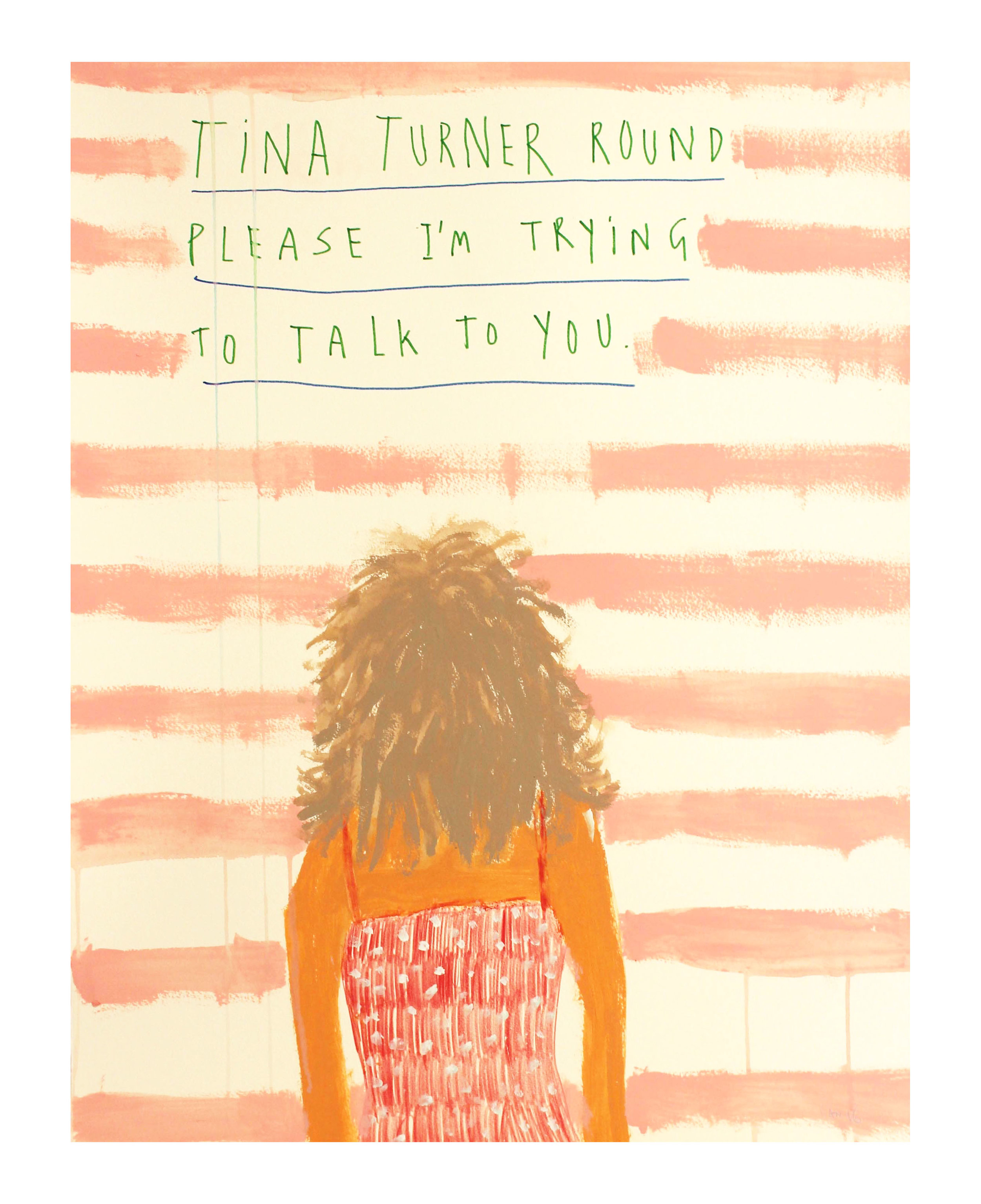 Tina Turner Around, House paint, ink and colour pencils on paper, 76x57cm