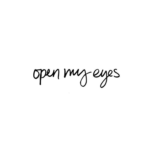 When I am weary, open my eyes to see your grace. When I am exhausted, open my eyes to see your strength. When I just can't possibly understand, open my eyes to see your unfailing love. When I am scared, open my eyes to see your peace. Open my eyes, Lord. Help me see More of You. #hollythoughts #yearofhealed