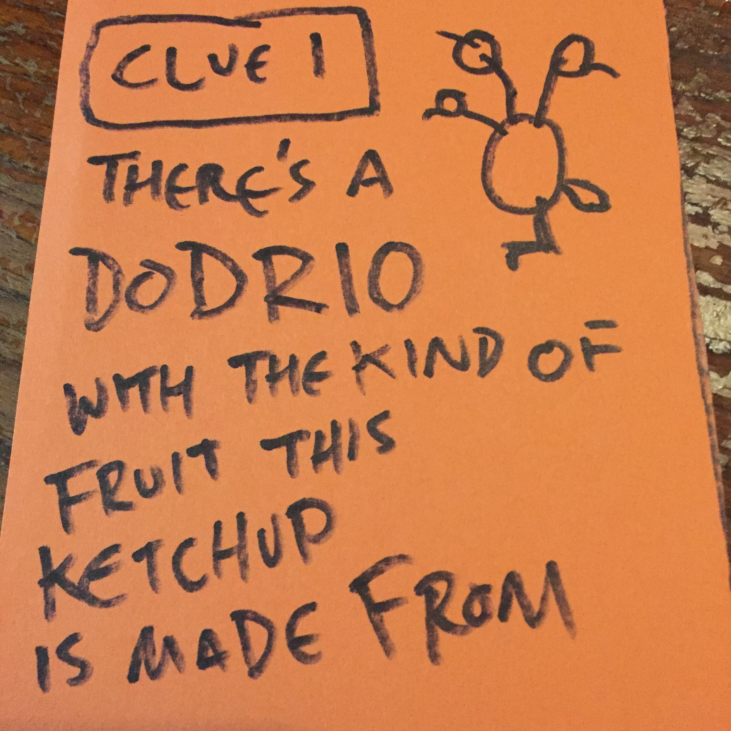 Clue #1 was in the fridge behind the ketchup