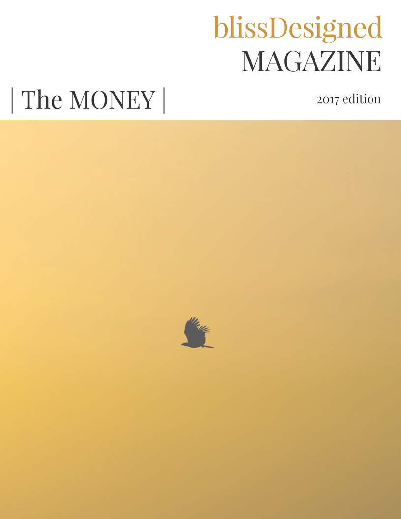 The BlissDesigned MONEY Issue