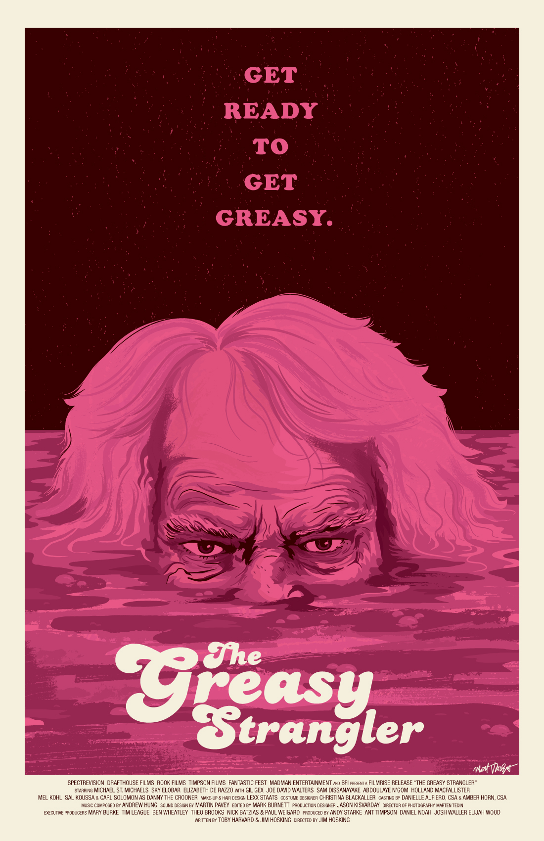 The Greasy Strangler Poster by Matt Talbot