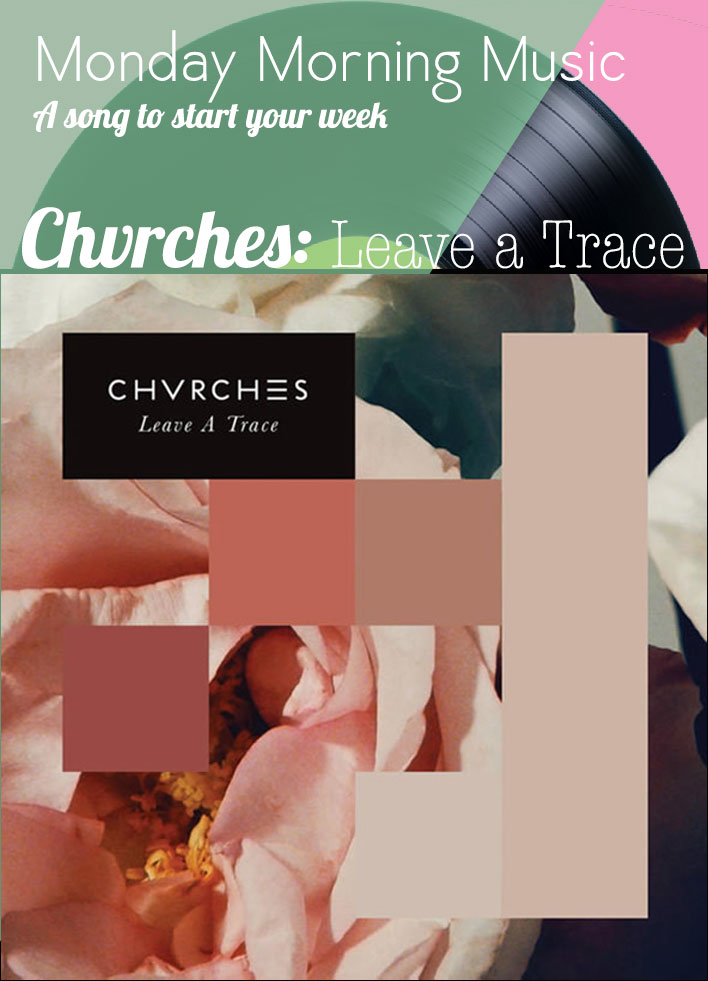 chvches_leave a trace