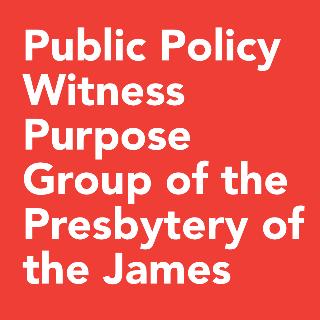 Public Policy Witness Purpose Group of the Presbytery of the James