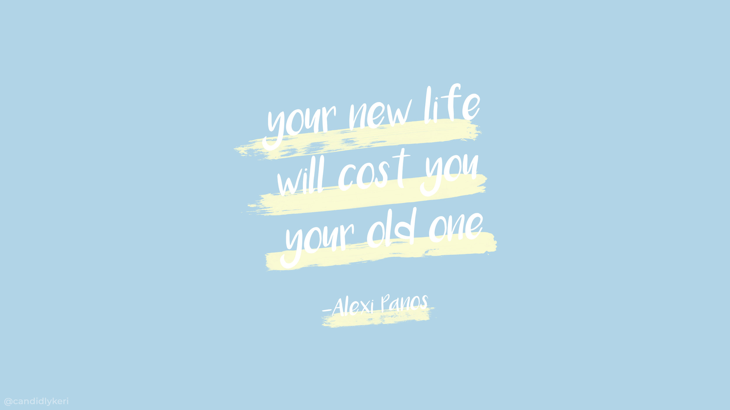 Your new life will cost you your old one