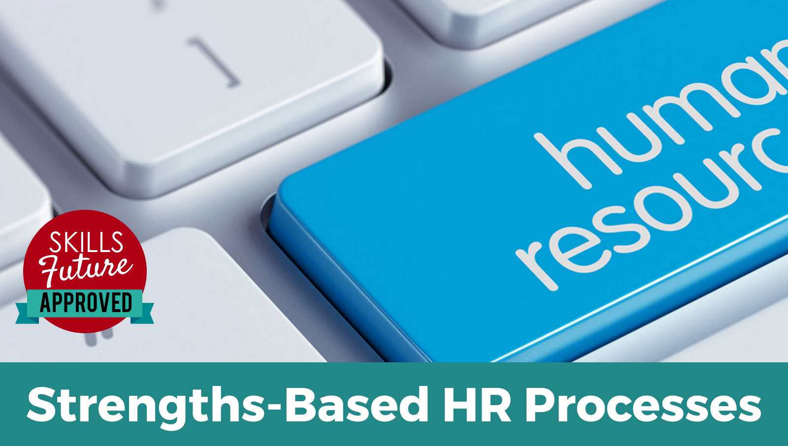 Strengths Based HR Processes Singapore Skillsfuture event