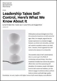 Leadership Takes Self-Control (Harvard Business Review)