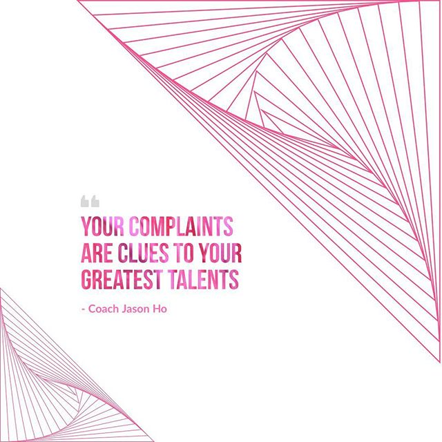 """[#CliftonStrengths] #StrengthsFinder #StrengthsFinderFun • • Your complaints are clues to your greatest talents. • • #StrengthsfinderQuotes • • """"Creating the most Advanced StrengthsFinder Leadership Workshop Program in the world"""" • • #GallupStrengthsFinder #StrengthsQuest #StrengthsSchool #Gallup #StrengthsFinderSG #HumanResource #SelfImprovement #SelfDevelopment #TeamBuilding #StrengthsCoach #Leadership #ProfessionalDevelopment #StrengthsFinderCoach #CoachJasonHo Jason Ho • SouthEast Asia & Singapore's 1st Gallup Certified StrengthsFinder  Coach • Strengths School™ Singapore"""