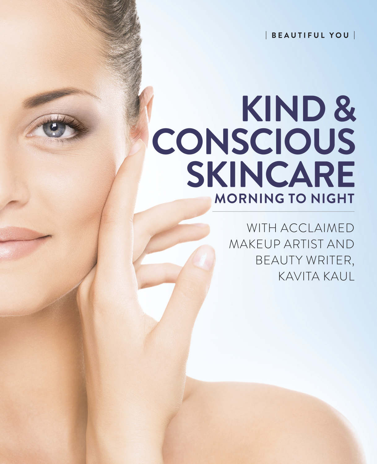 Kind and Conscious Skincare by Kavita Kaul for Food Solutions Magazine