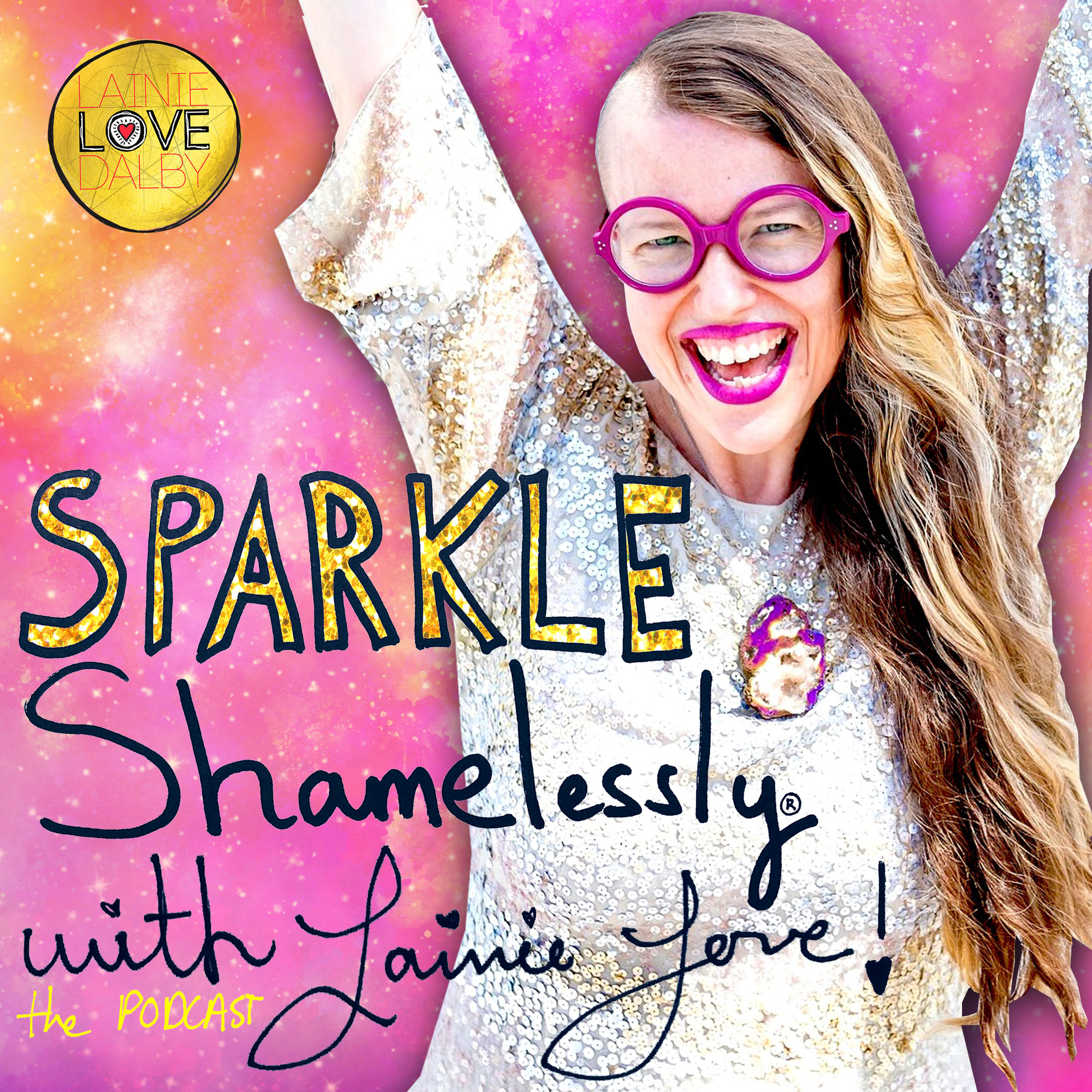 Sparkle Shamelessly with Lainie Love Podcast Cover FINAL (1).jpg