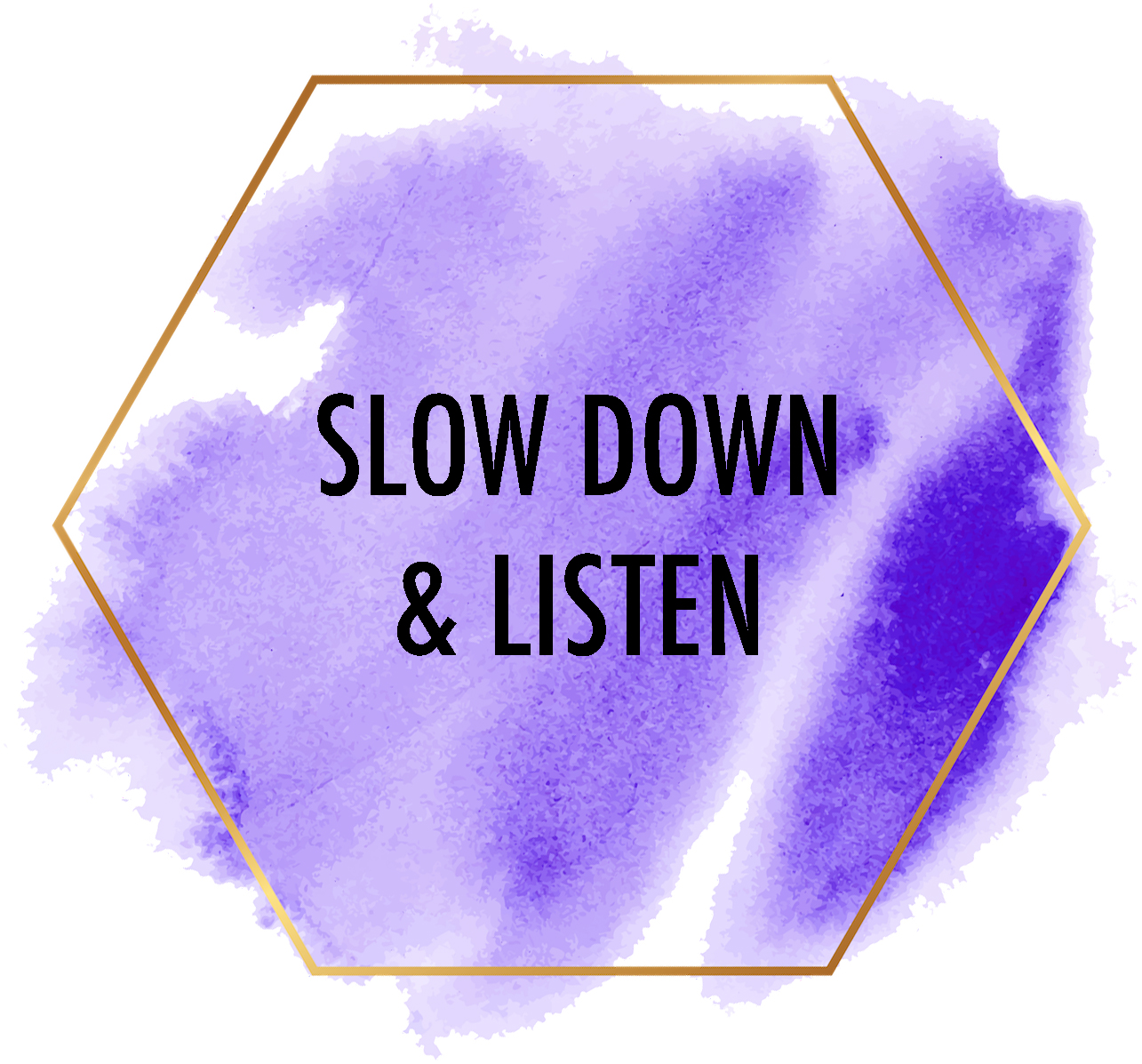 slow down and listen.jpg