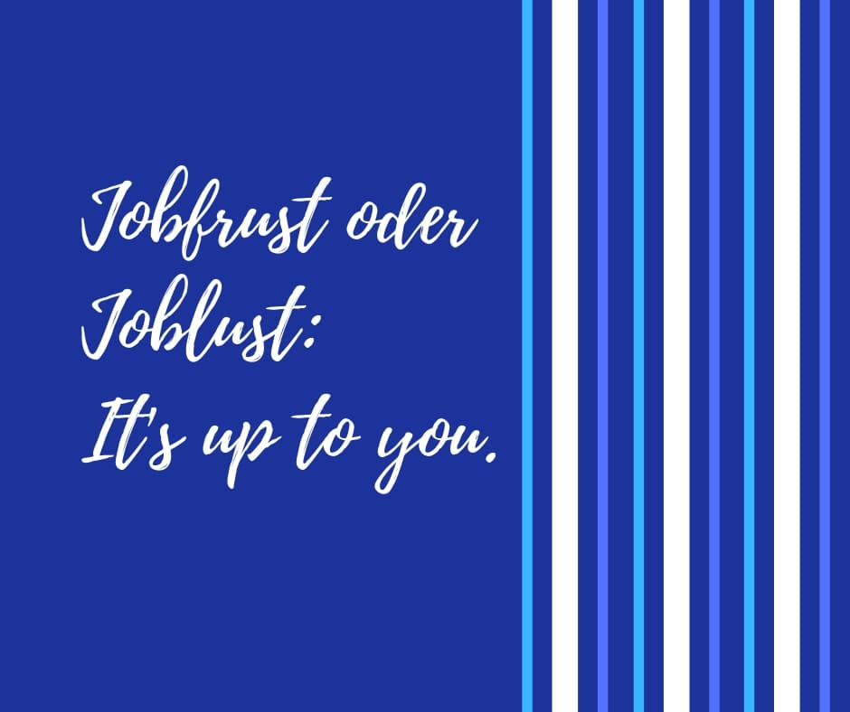 Bewerbung Jobfrust vs. Joblust. Its up to you..jpg