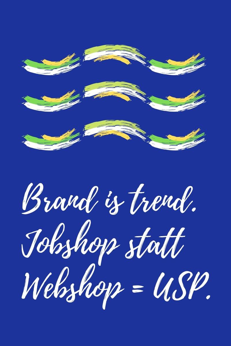 employer branding Bewerbermarketing Brand is trend. Jobshop statt Webshop = USP..jpg