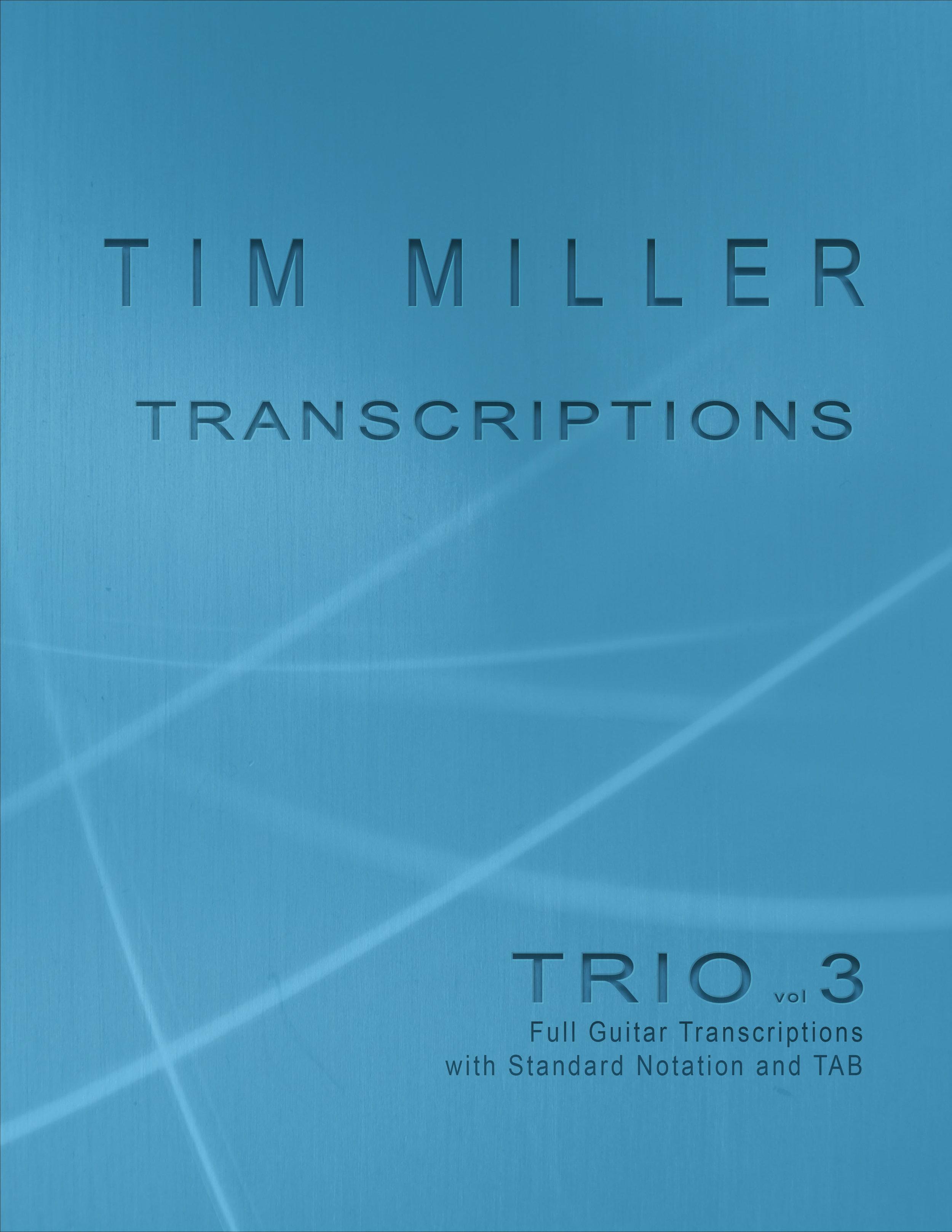 Tim Miller Trio vol 3 Transcriptions Front Cover.jpg