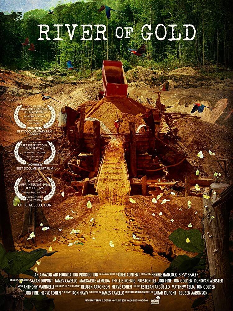 River of Gold (2016) |  1h 3min | Documentary | 26 March 2016 (USA)  Directors: Reuben Aaronson, Sarah DuPont (co-director)