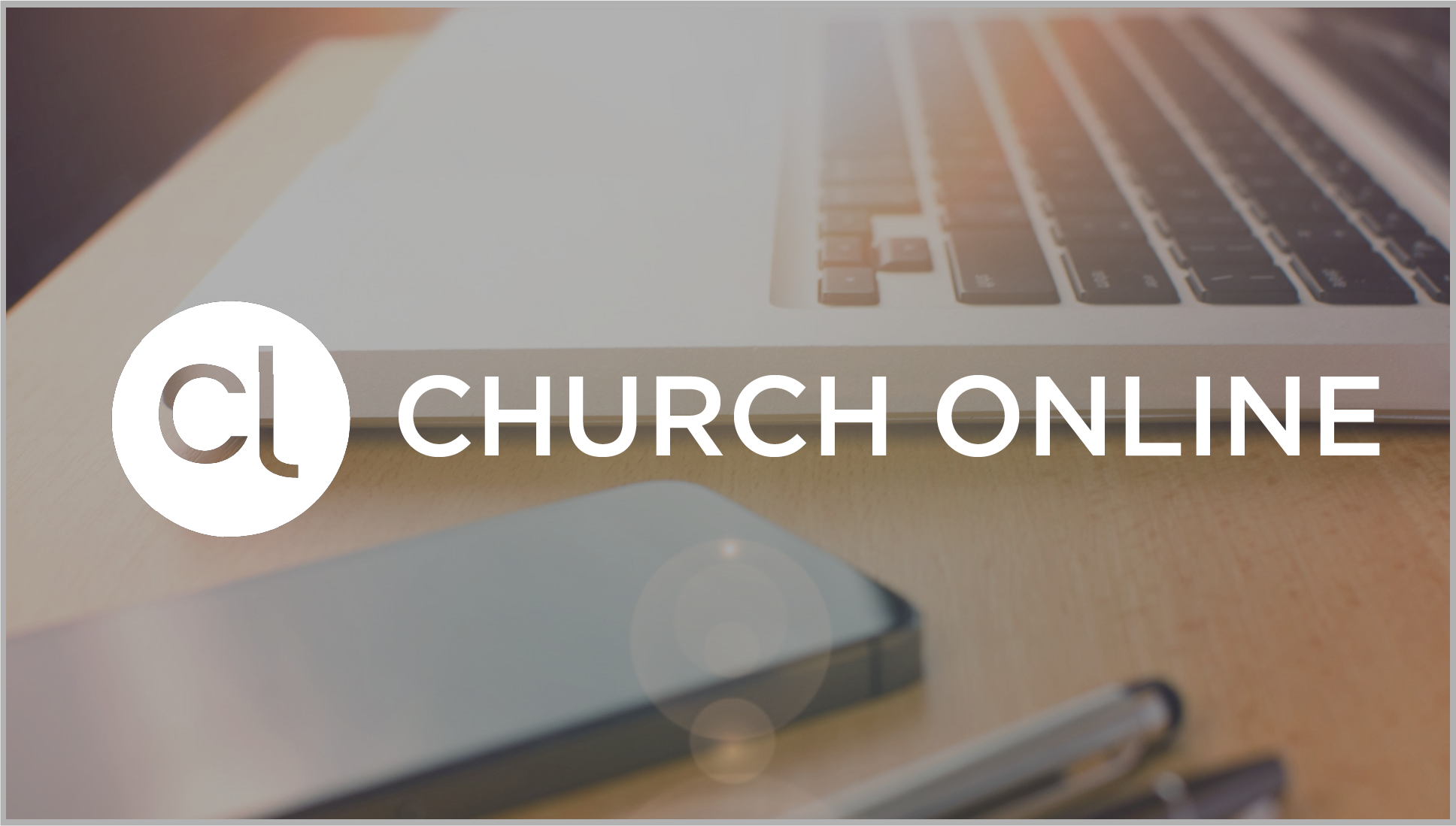 Church Online - December 2017Watch and Listen