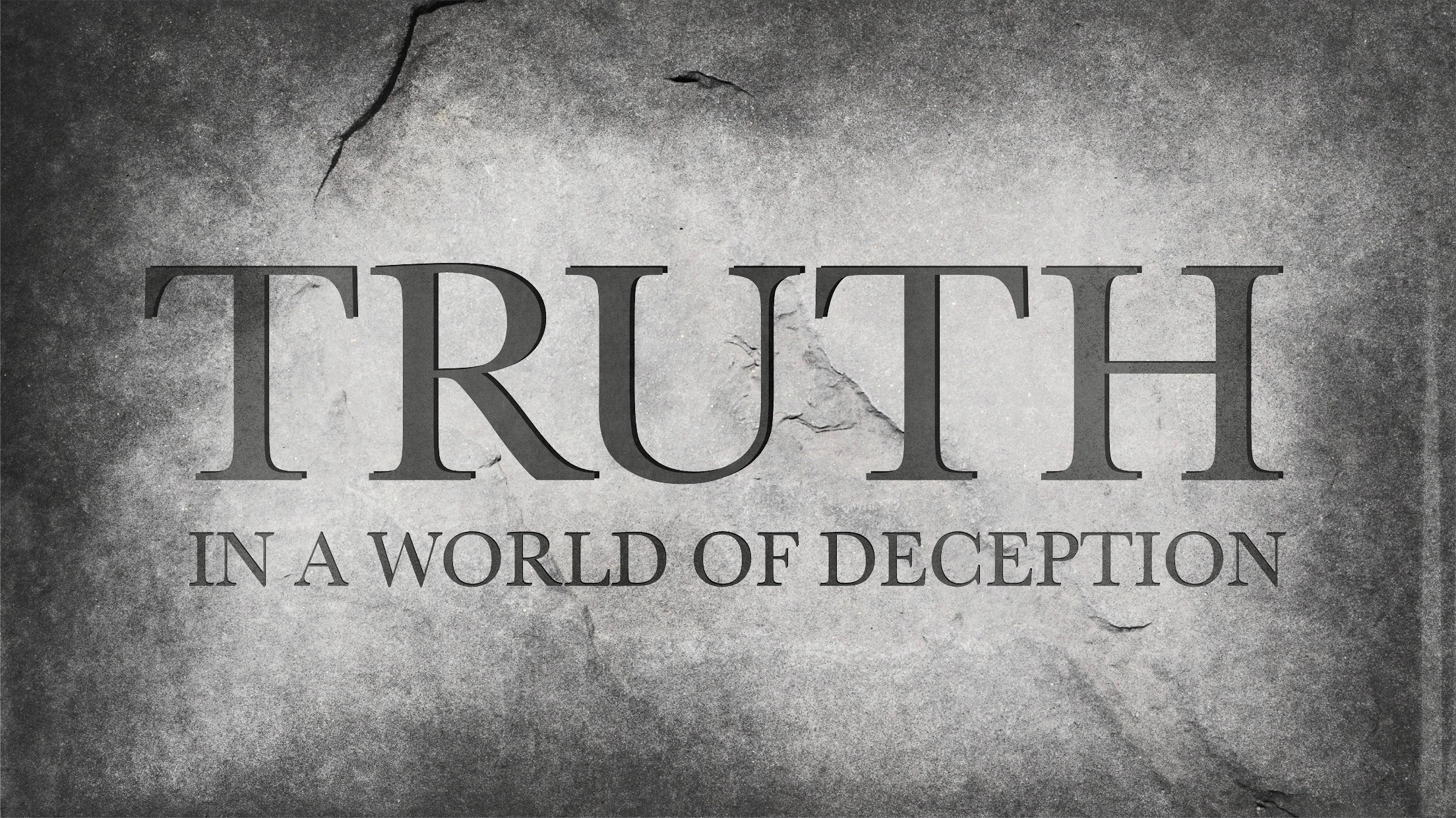 Truth: In A World of Deception Series - Watch and Listen