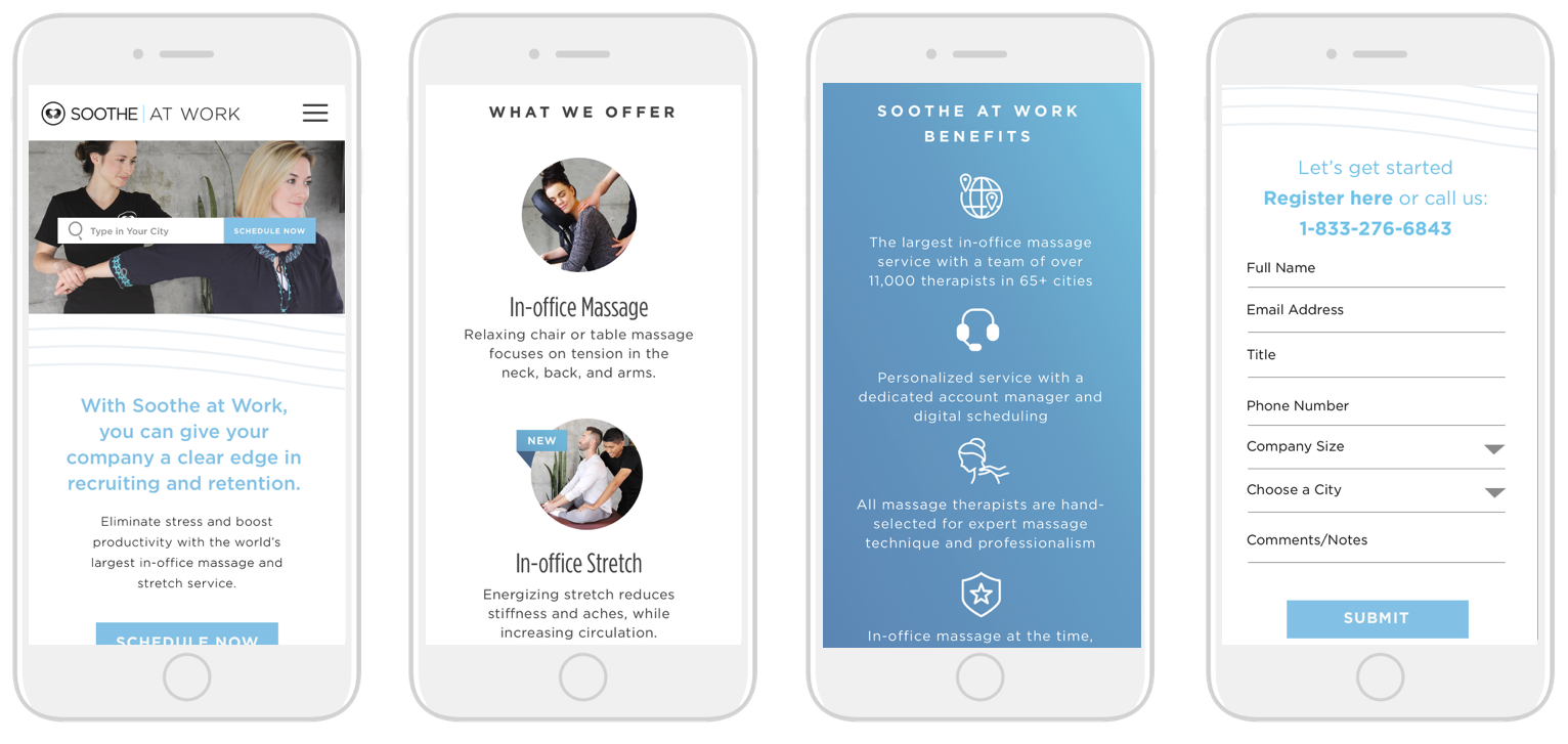 Soothe At Work web and mobile design. Soothe At Work offers in-office massage and stretches to companies in over 60 cities with a team of over 11,000 massage therapist, decreasing workplaces stress and improving productivity.