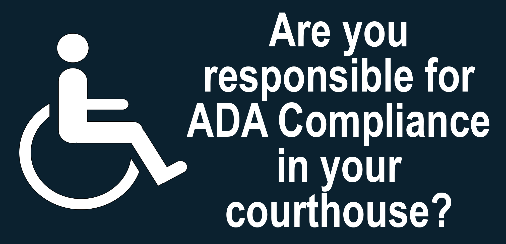 Handicap accessible sign. Are you responsible for ADA compliance in your courthouse? DrummAdvocacy can help.