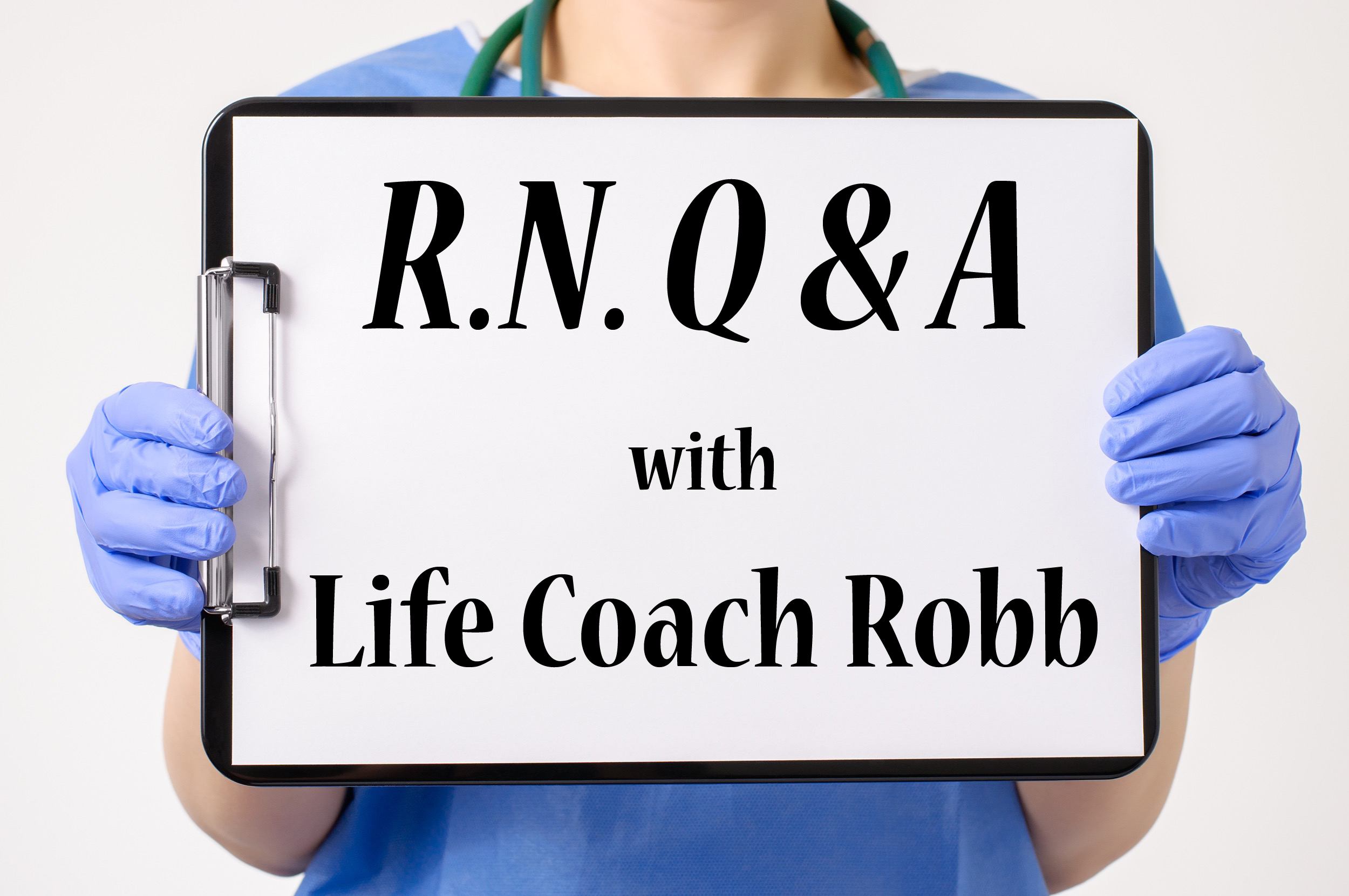 Life Coach for Nurses Q&A