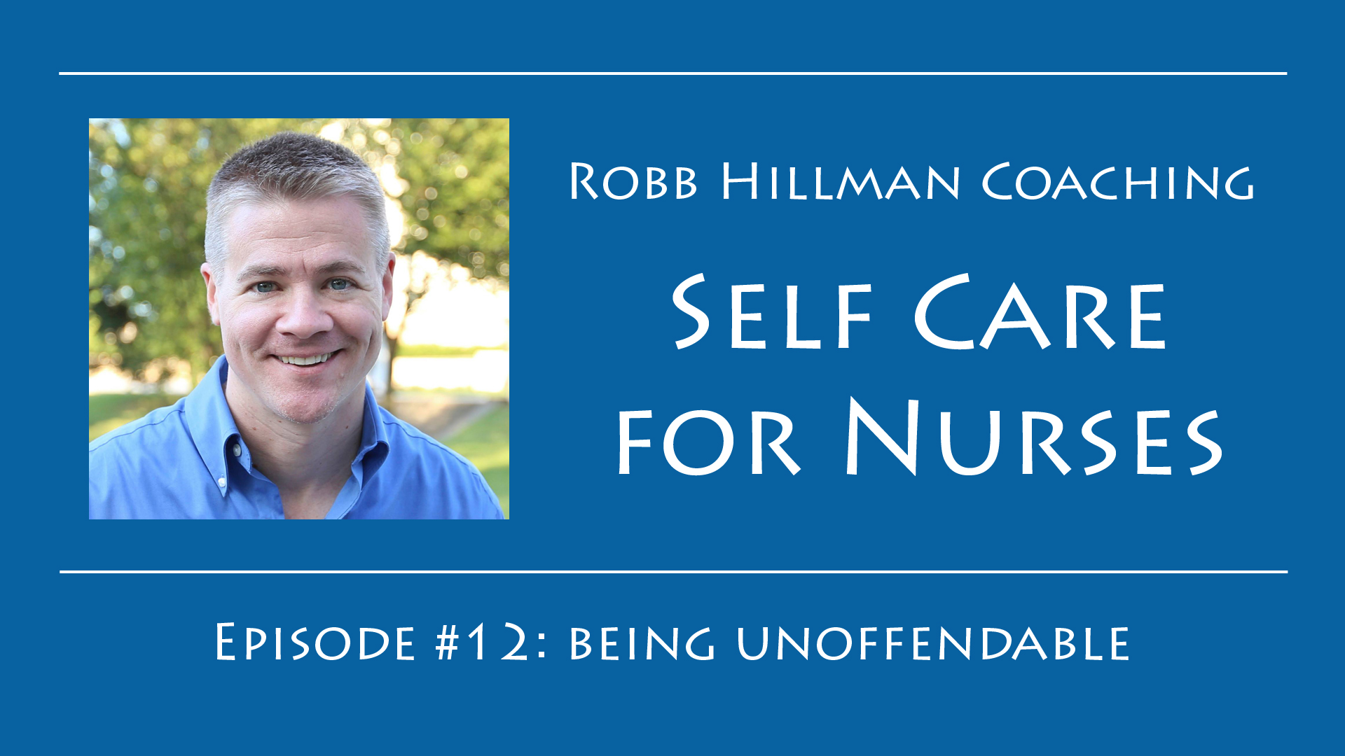 Self Care for Nurses, being unoffendable