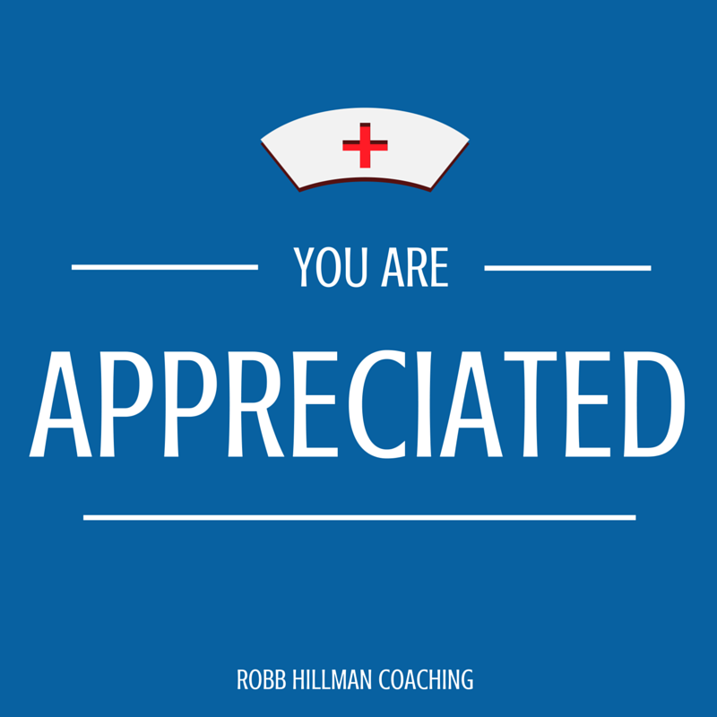 Robb Hillman Coaching Nurses are appreciated