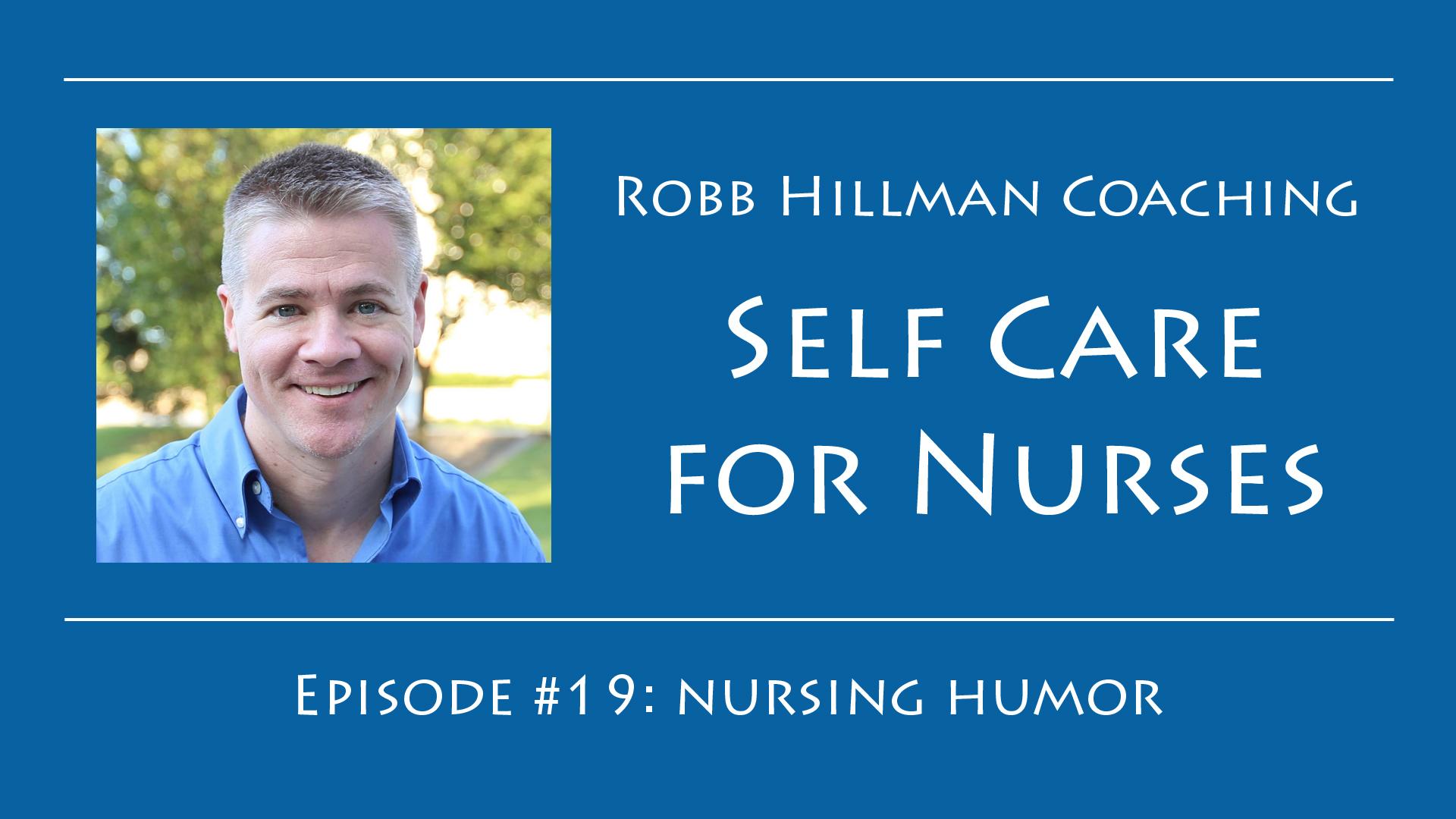 Self Care for Nurses Robb Hillman Coaching