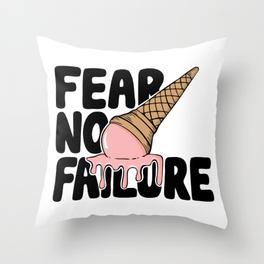 Fear No Failure   THROW PILLOW