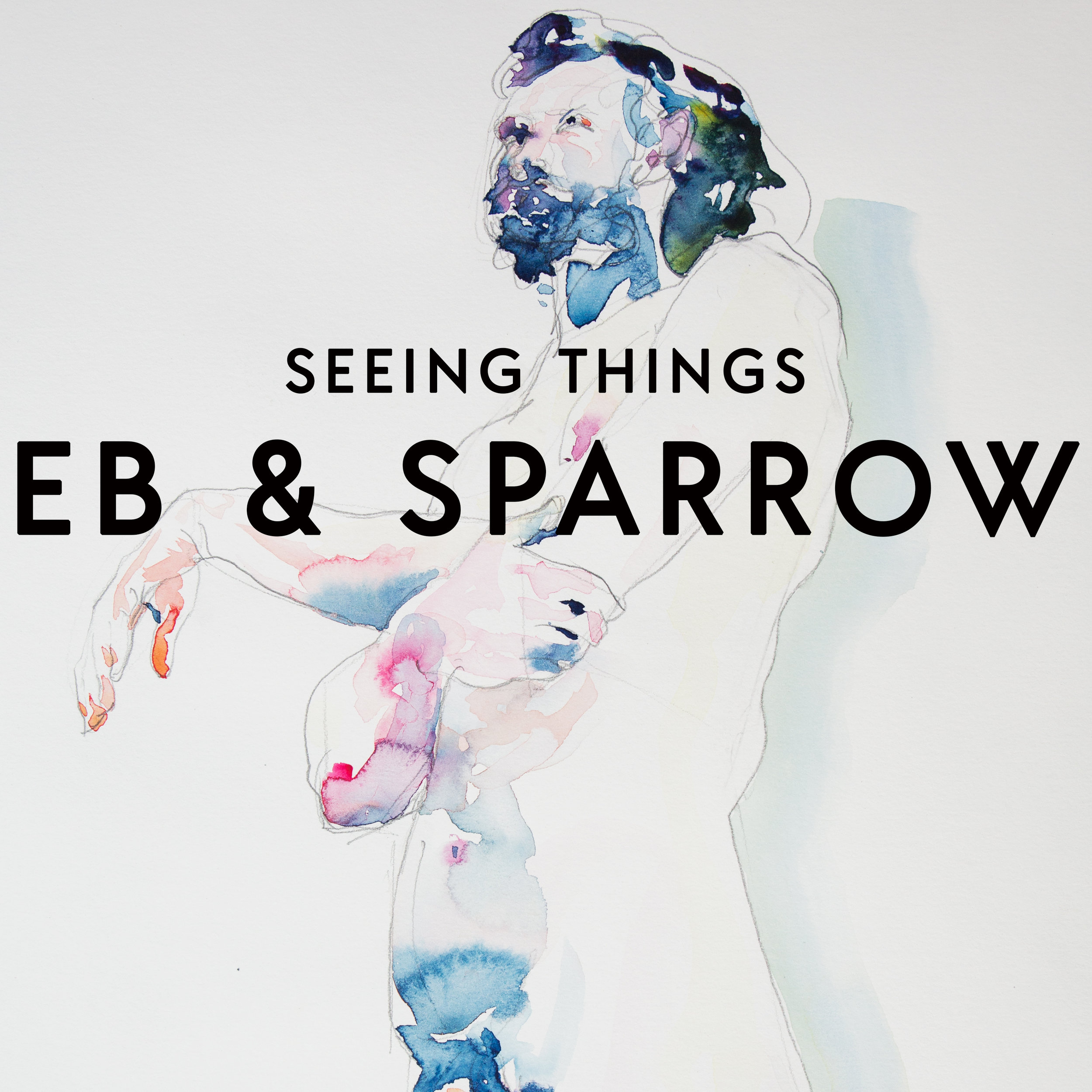 Eb & Sparrow - SEEING THINGS album cover WEB 2018.jpg