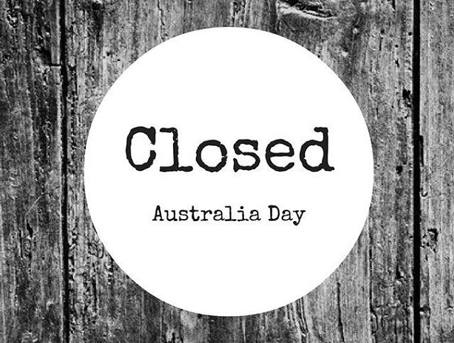 Tomorrow we are closed for Australia Day. We'll be back from 10am on Friday! Have a great day ✌