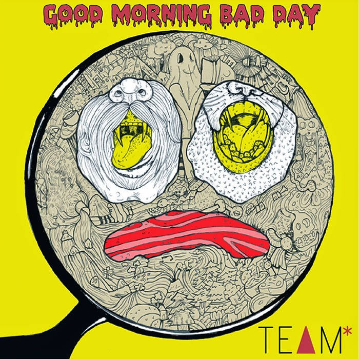 SXS002 TEAM* - Good Morning Bad Day