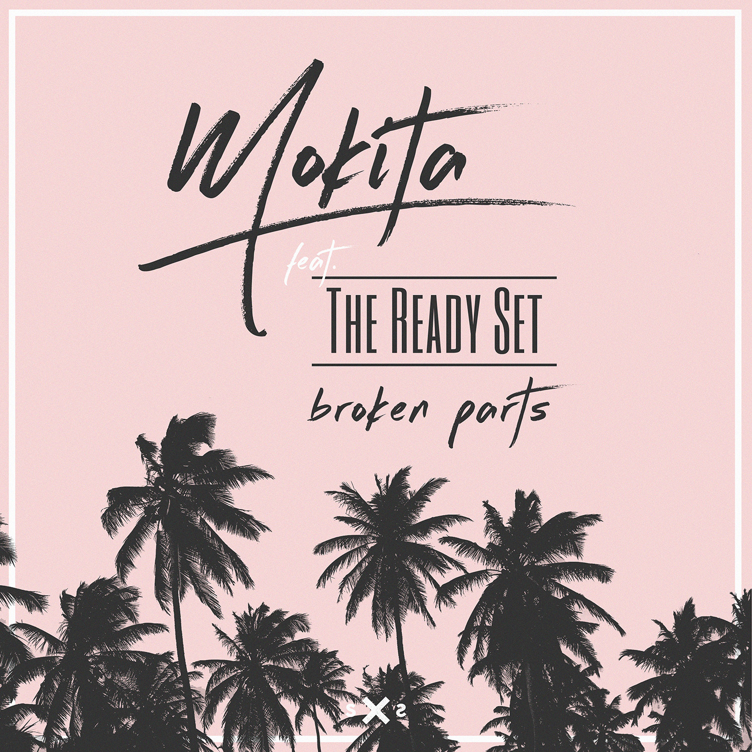 SXS044 Mokita x The Ready Set - Broken Parts