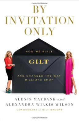 by invitation only how we built gilt